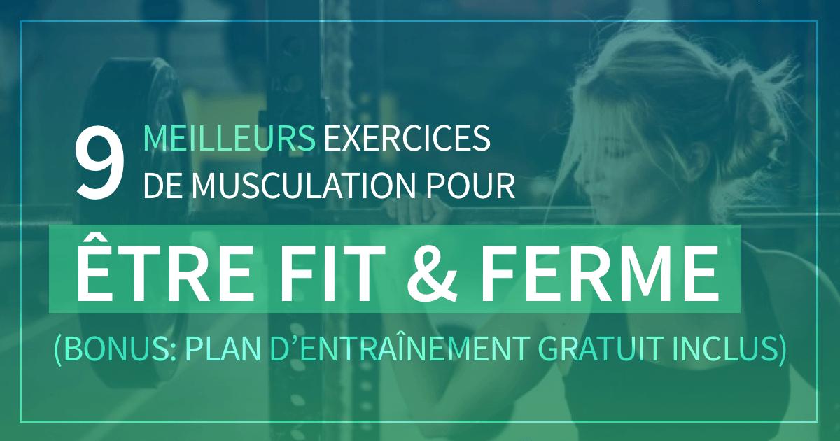 Programme De Musculation Gratuit Pour Femme Etre Fit Et Ferme