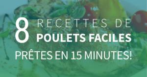 8 recettes de poulets faciles, prêtes en 15 minutes!