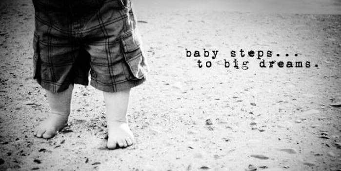 baby step to big dream